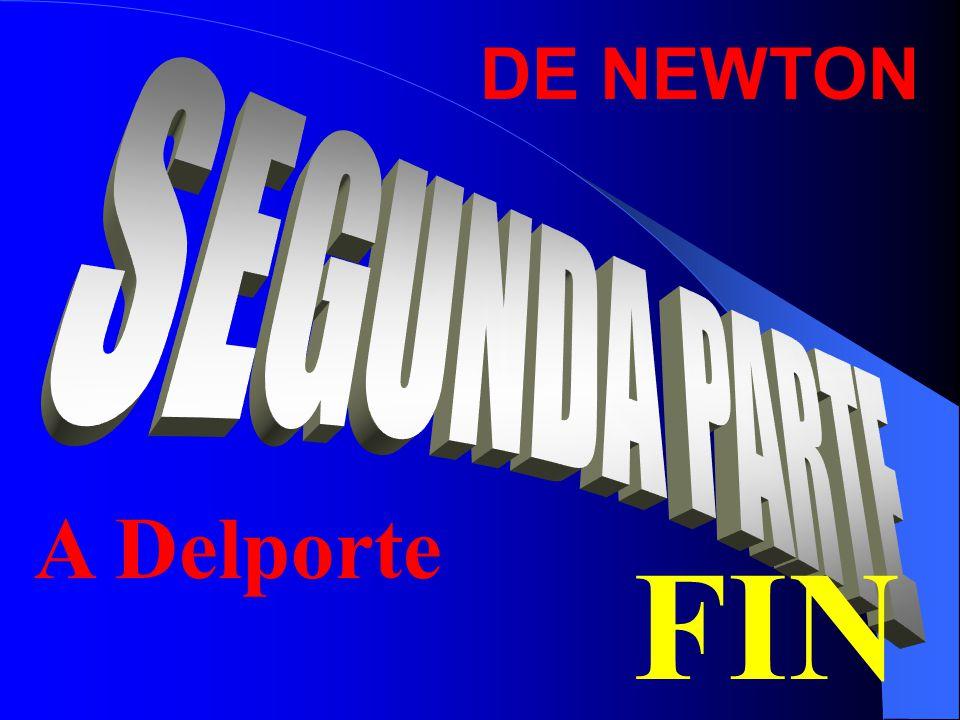 DE NEWTON SEGUNDA PARTE A Delporte FIN