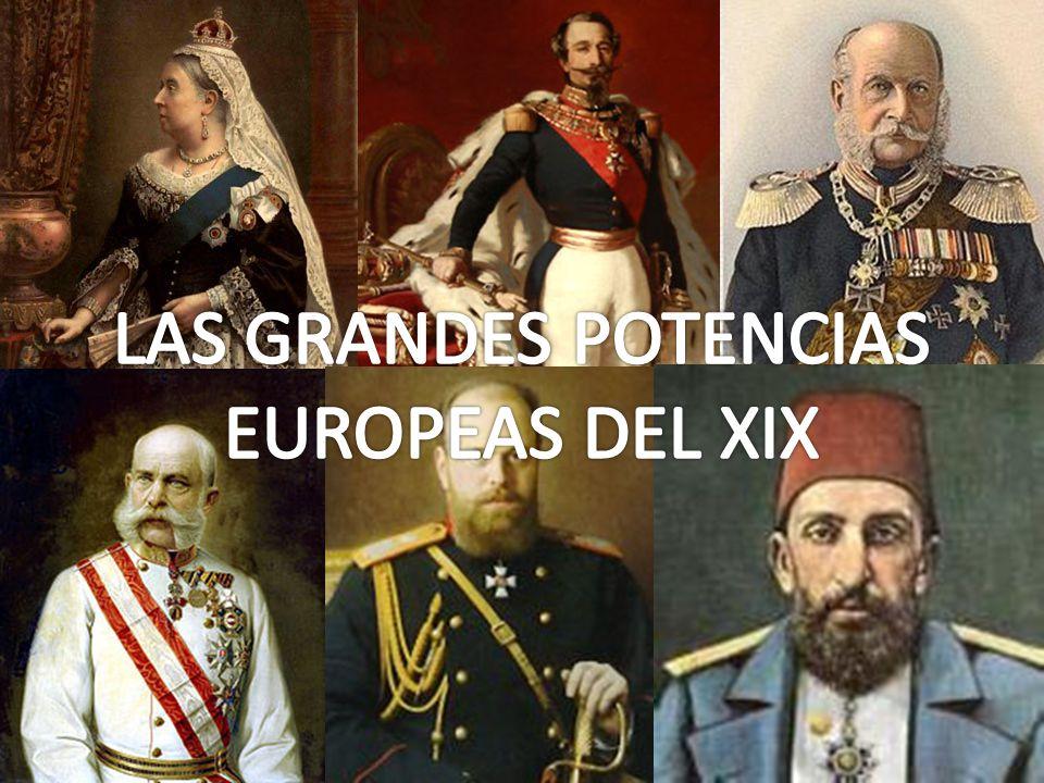 LAS GRANDES POTENCIAS EUROPEAS DEL XIX