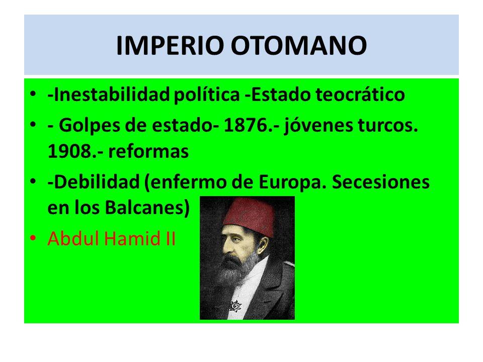 IMPERIO OTOMANO -Inestabilidad política -Estado teocrático