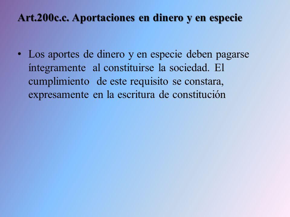 Art.200c.c. Aportaciones en dinero y en especie