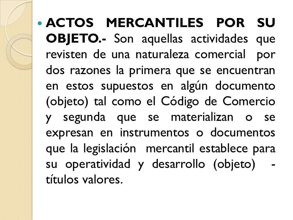 ACTOS MERCANTILES POR SU OBJETO