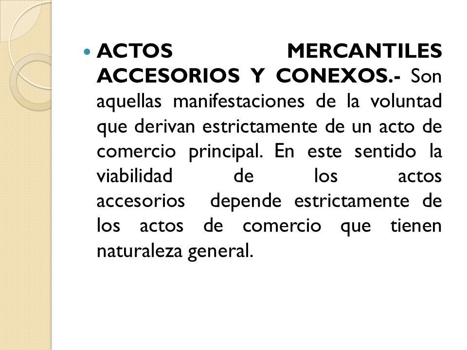 ACTOS MERCANTILES ACCESORIOS Y CONEXOS