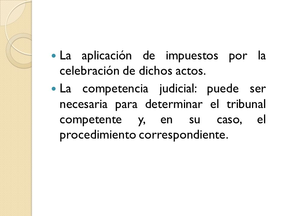 La aplicación de impuestos por la celebración de dichos actos.