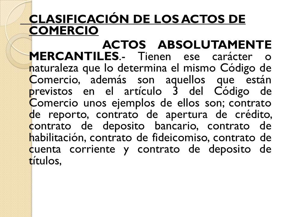CLASIFICACIÓN DE LOS ACTOS DE COMERCIO ACTOS ABSOLUTAMENTE MERCANTILES