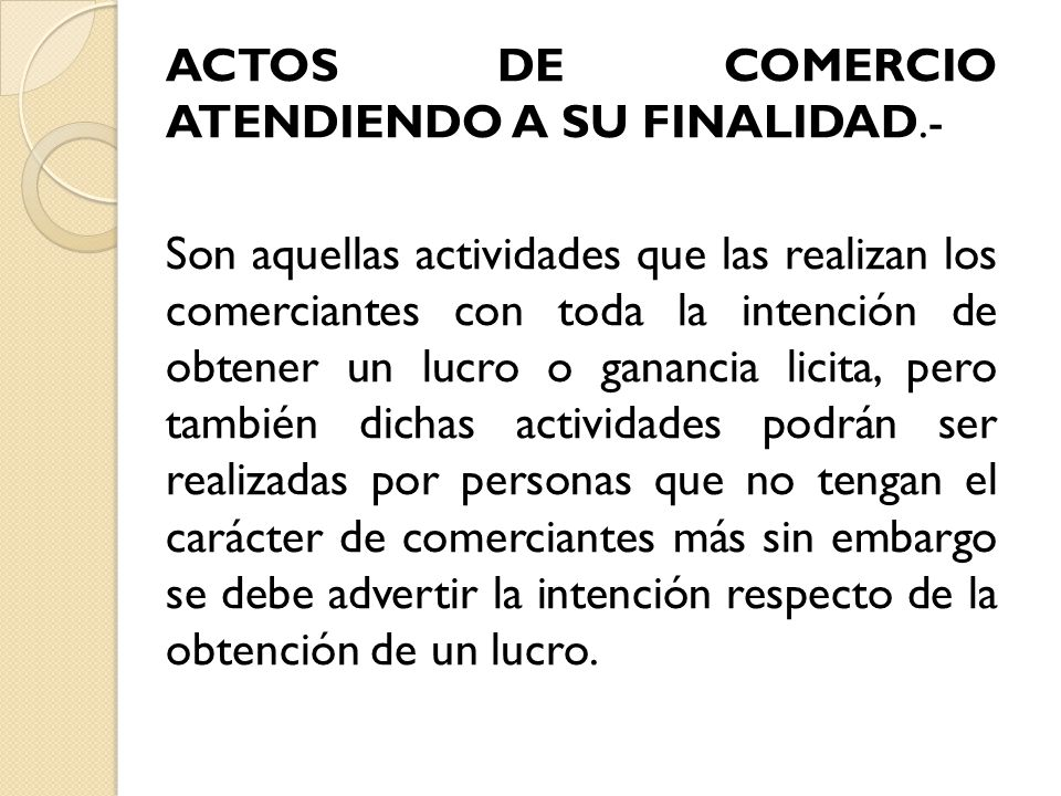 ACTOS DE COMERCIO ATENDIENDO A SU FINALIDAD