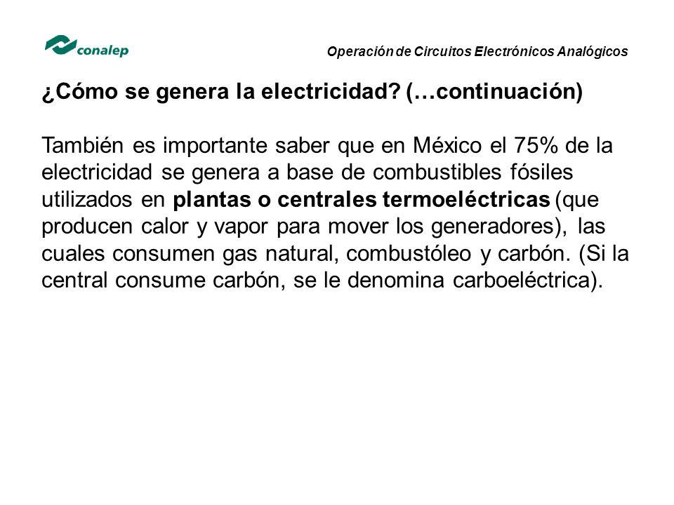 ¿Cómo se genera la electricidad (…continuación)