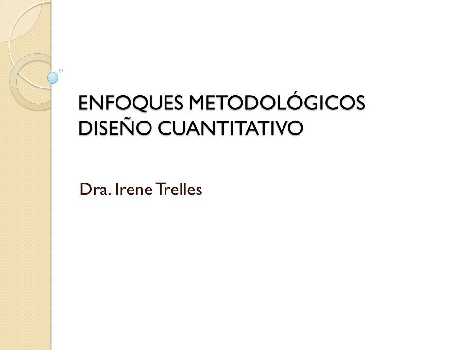 ENFOQUES METODOLÓGICOS DISEÑO CUANTITATIVO