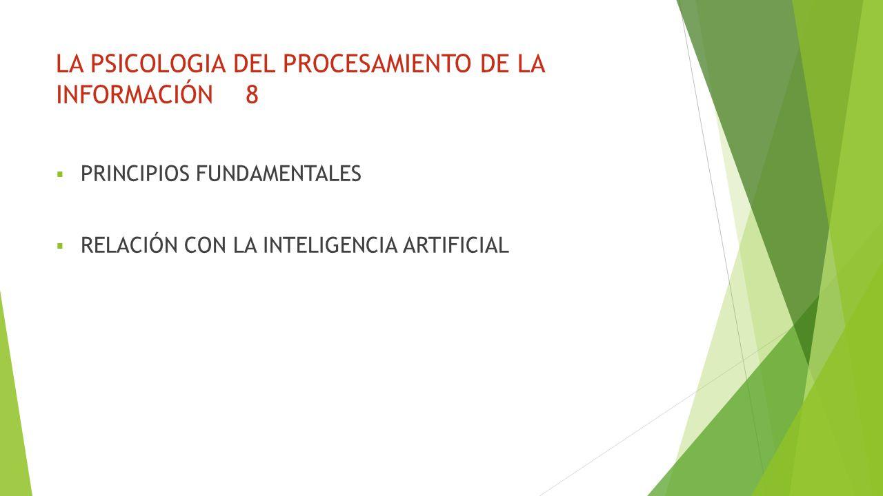 LA PSICOLOGIA DEL PROCESAMIENTO DE LA INFORMACIÓN 8