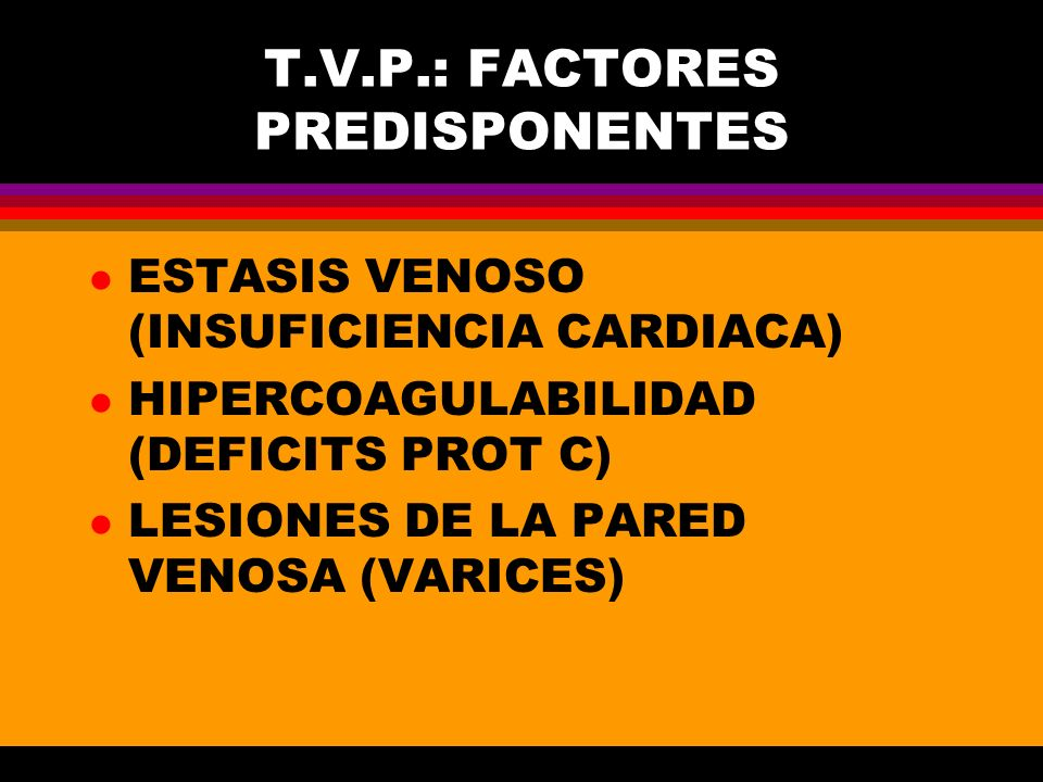 T.V.P.: FACTORES PREDISPONENTES