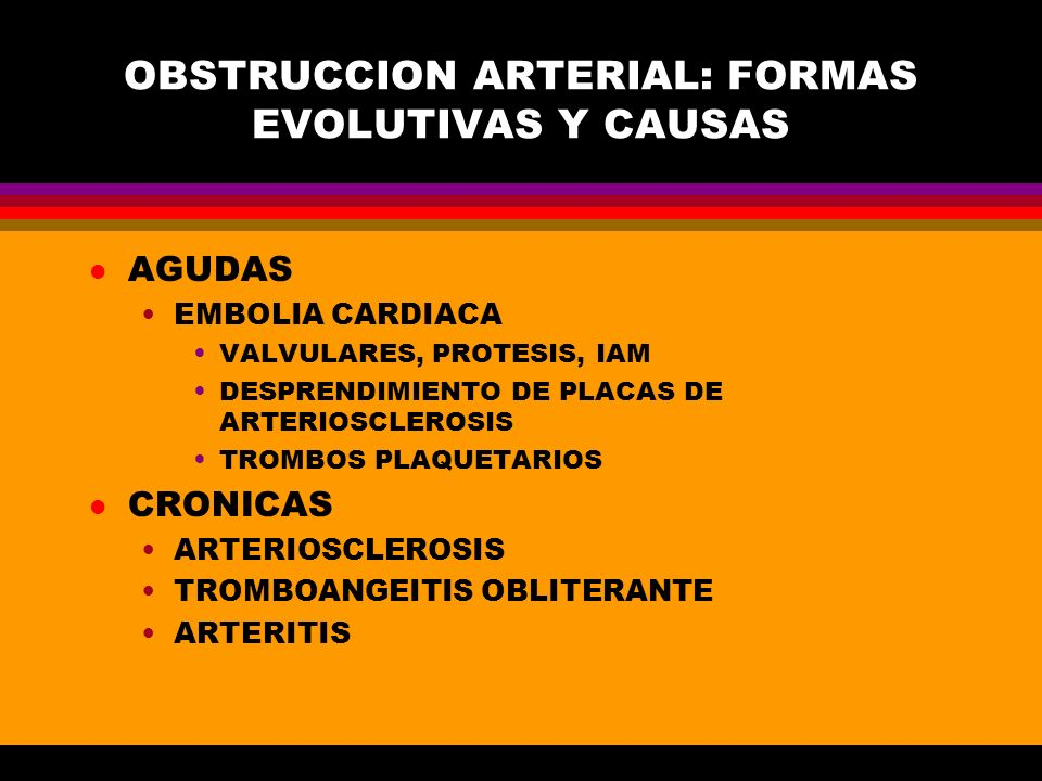 OBSTRUCCION ARTERIAL: FORMAS EVOLUTIVAS Y CAUSAS