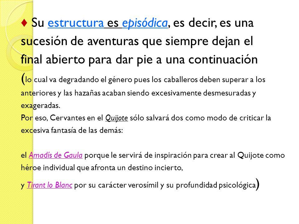 ♦ Su estructura es episódica, es decir, es una