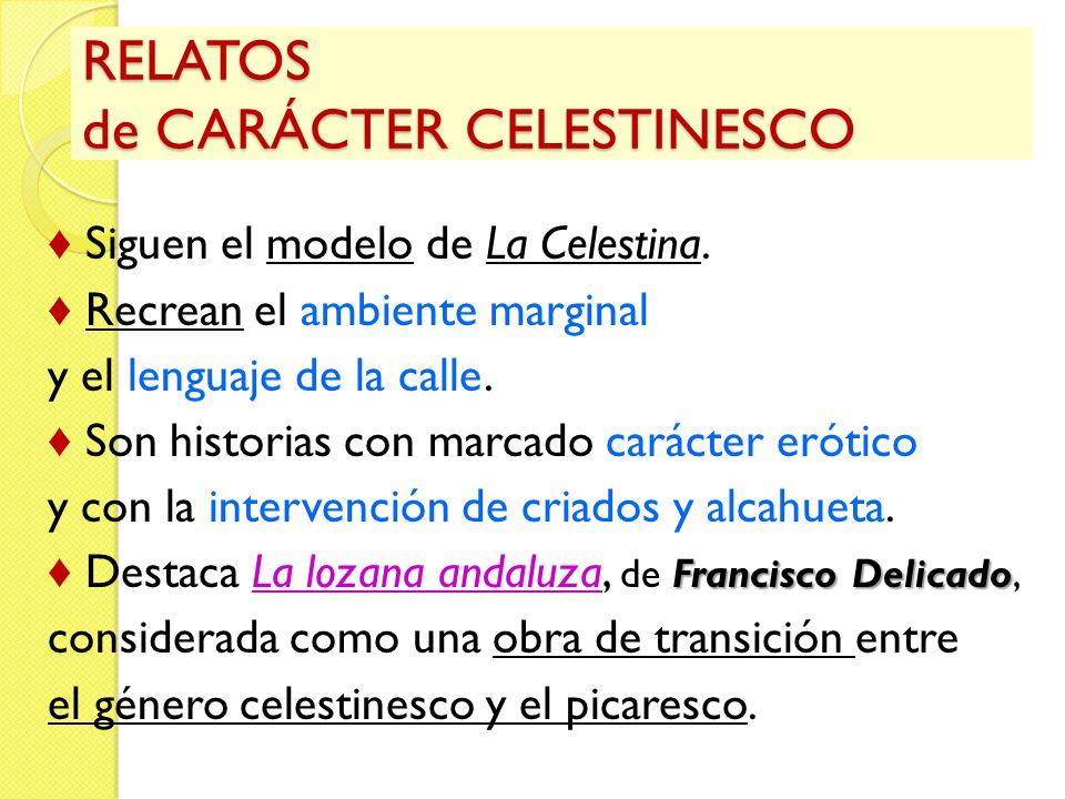 RELATOS de CARÁCTER CELESTINESCO