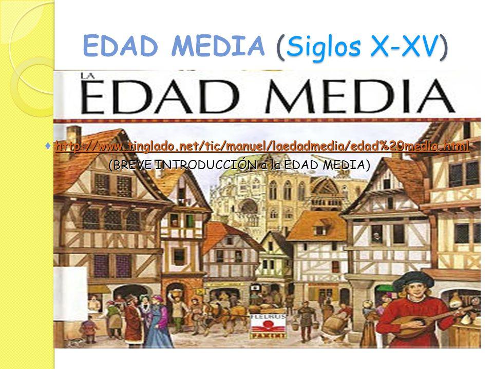 EDAD MEDIA (Siglos X-XV)