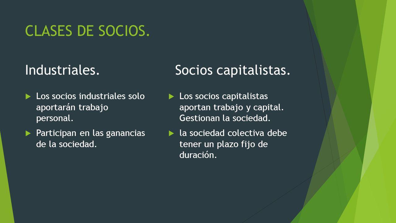 CLASES DE SOCIOS. Industriales. Socios capitalistas.