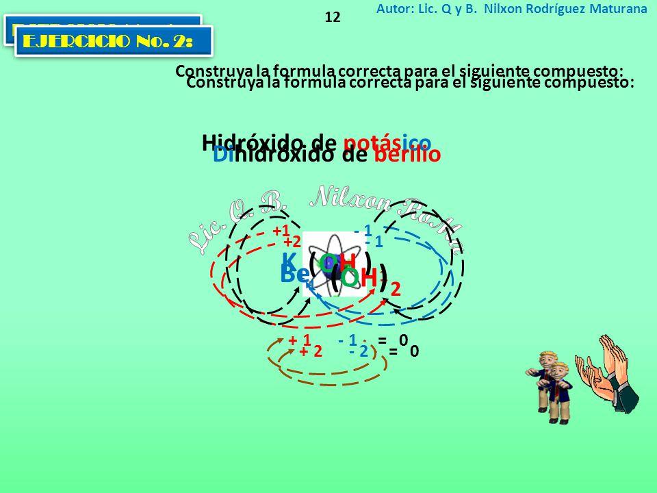 Lic. Q. B. Nilxon RoMa K ( ) Be Hidróxido de potásico