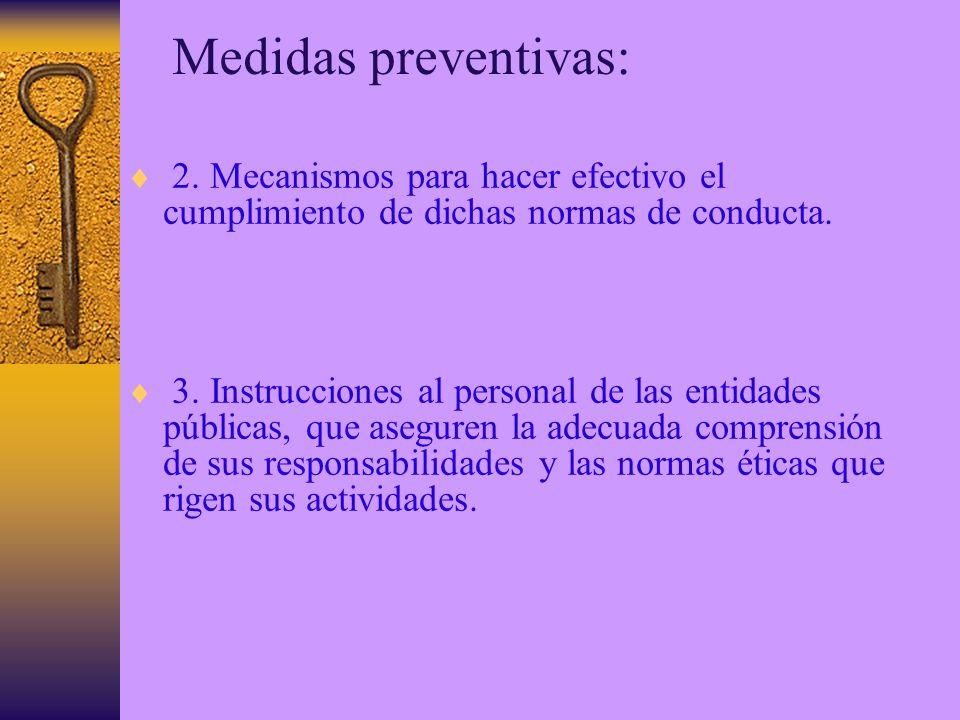 Medidas preventivas: 2. Mecanismos para hacer efectivo el cumplimiento de dichas normas de conducta.