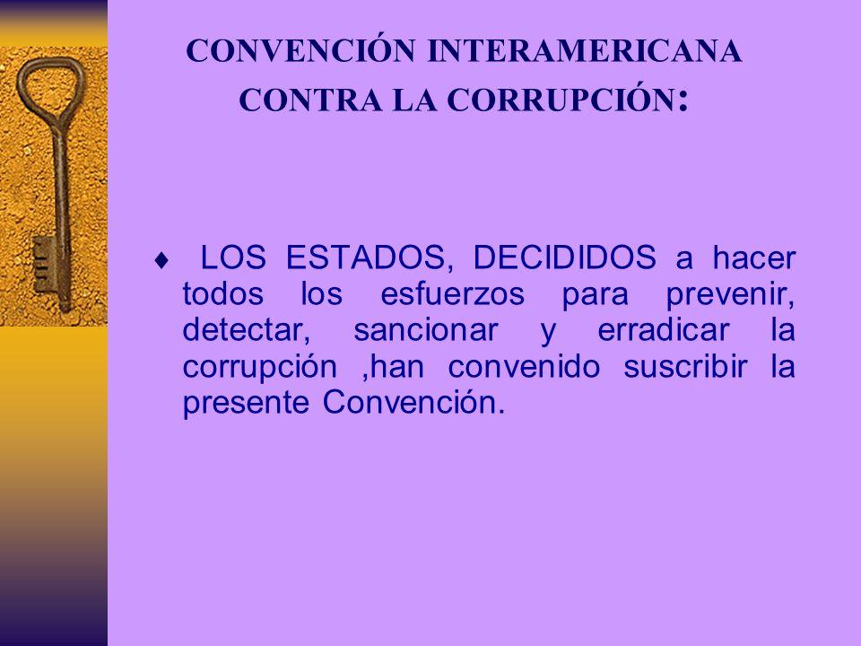 CONVENCIÓN INTERAMERICANA CONTRA LA CORRUPCIÓN: