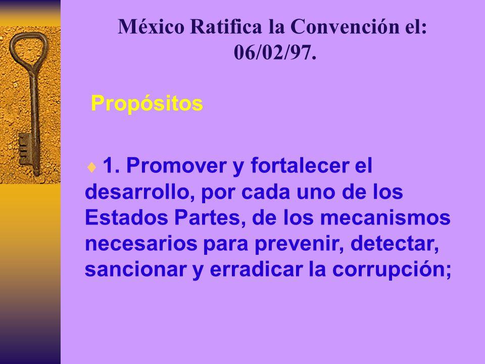 México Ratifica la Convención el: 06/02/97.