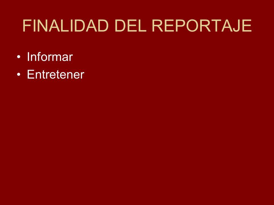 FINALIDAD DEL REPORTAJE