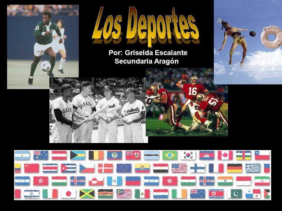 Los Deportes Por: Griselda Escalante Secundaria Aragón