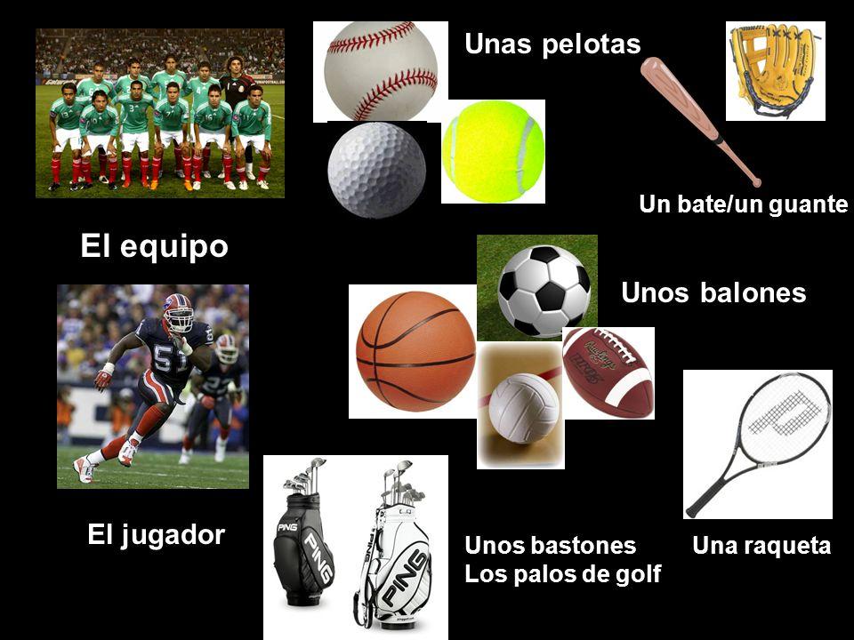 El equipo Unas pelotas Unos balones El jugador Un bate/un guante