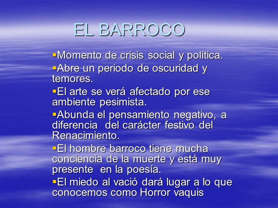 EL BARROCO Momento de crisis social y política.