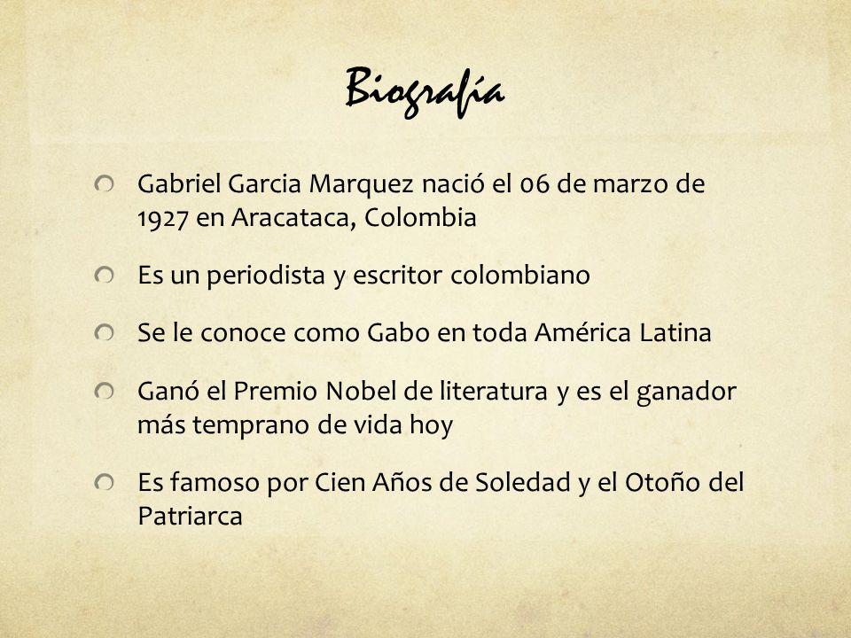 Biografía Gabriel Garcia Marquez nació el 06 de marzo de 1927 en Aracataca, Colombia. Es un periodista y escritor colombiano.