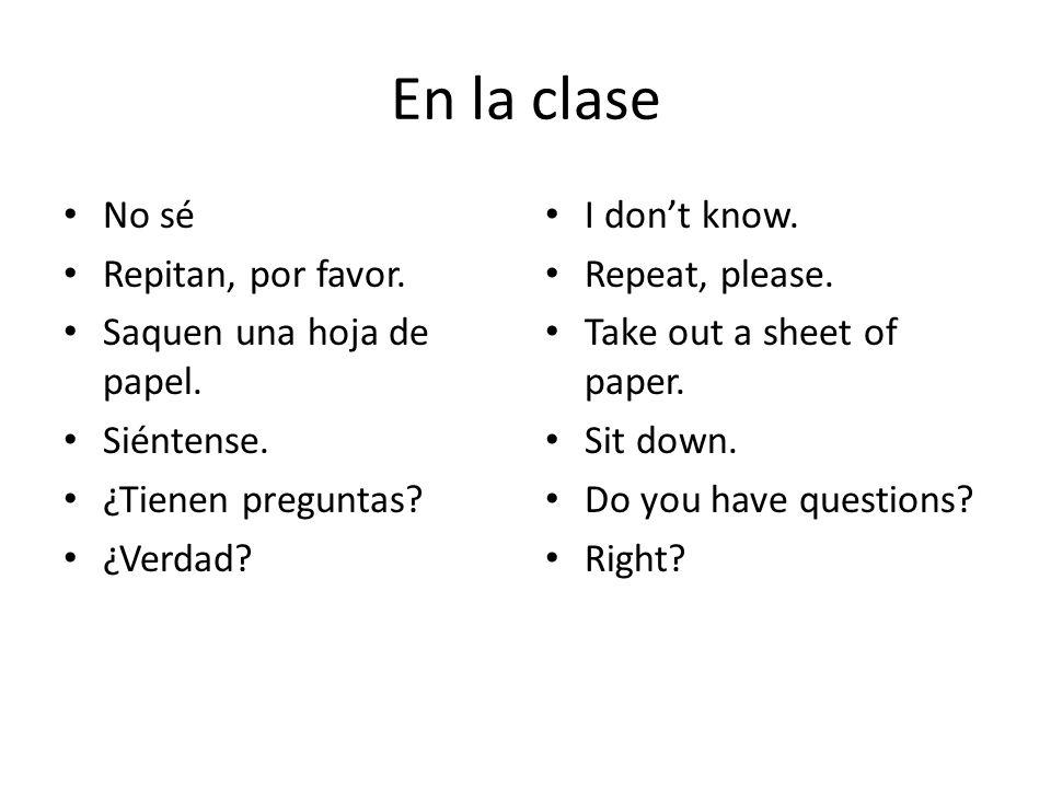 En la clase No sé Repitan, por favor. Saquen una hoja de papel.