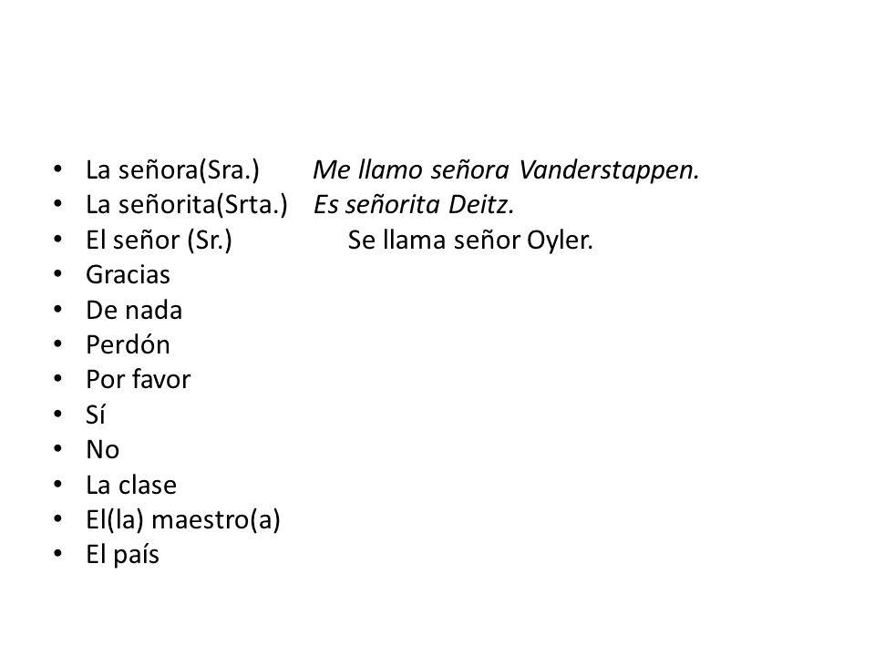 La señora(Sra.) Me llamo señora Vanderstappen.