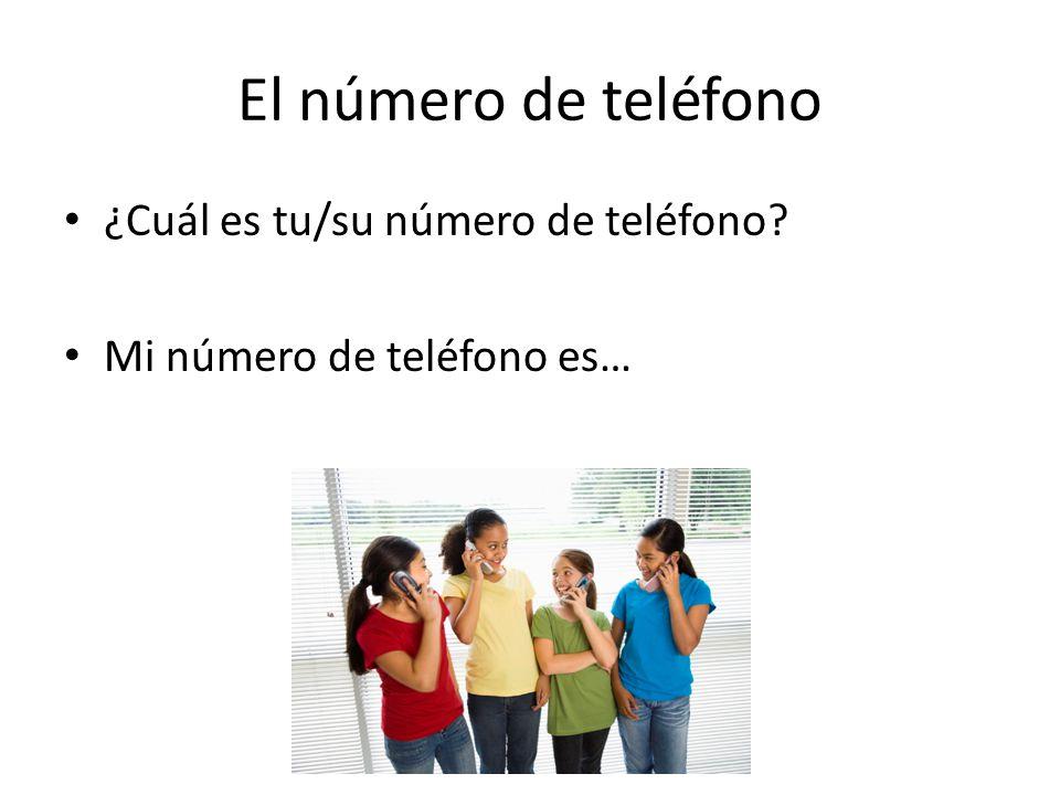 El número de teléfono ¿Cuál es tu/su número de teléfono