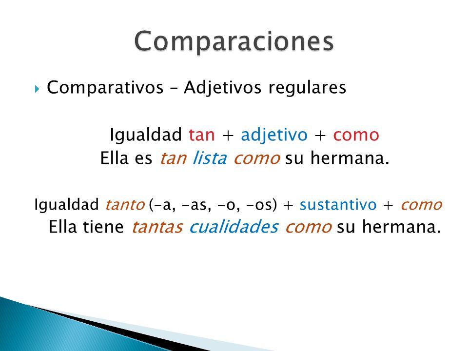 Comparaciones Comparativos – Adjetivos regulares