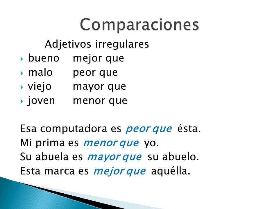 Comparaciones Adjetivos irregulares bueno mejor que malo peor que