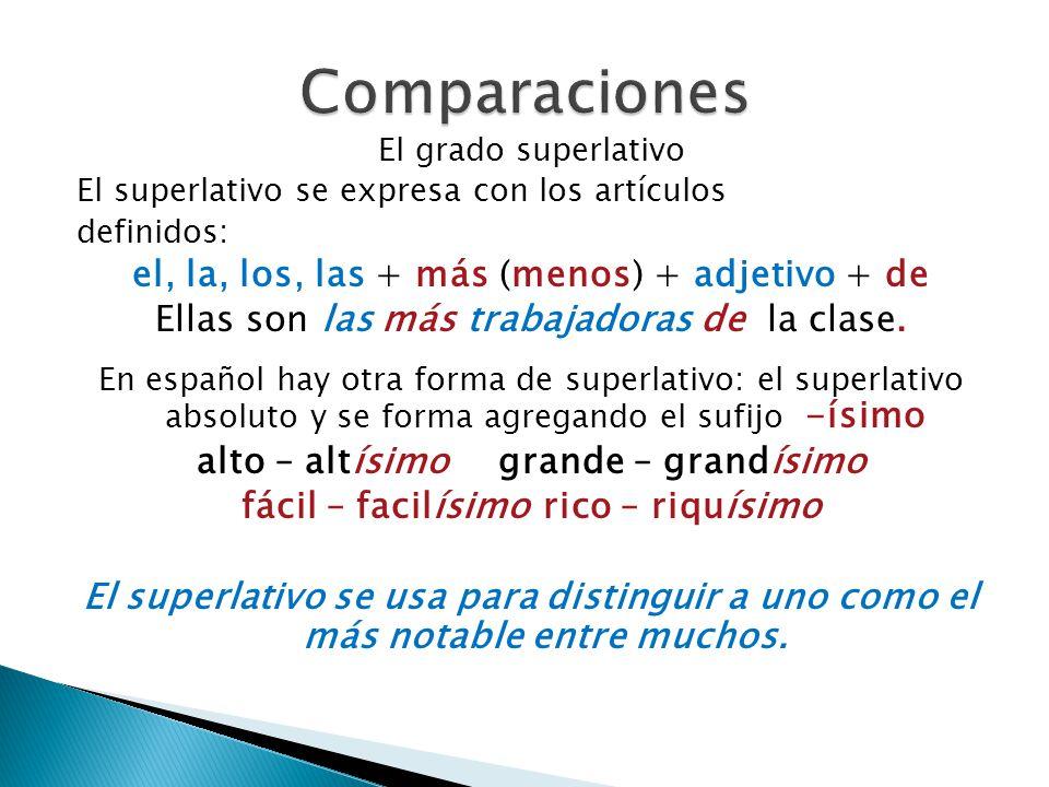 Comparaciones el, la, los, las + más (menos) + adjetivo + de