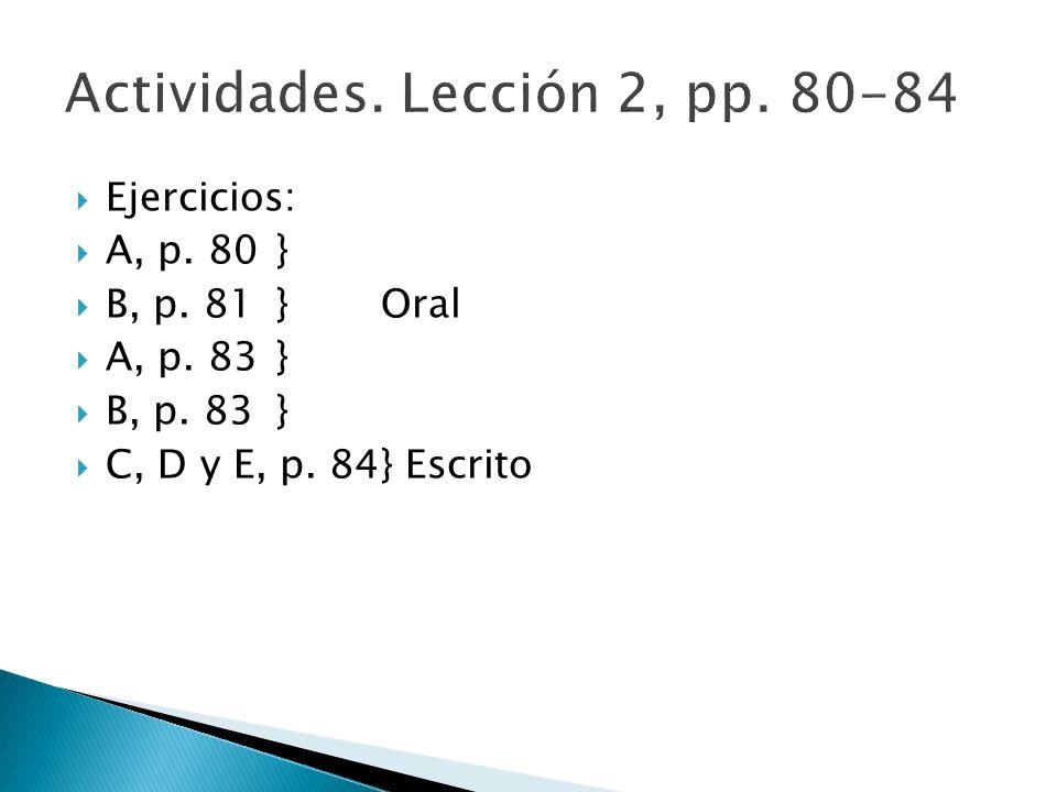 Actividades. Lección 2, pp. 80-84