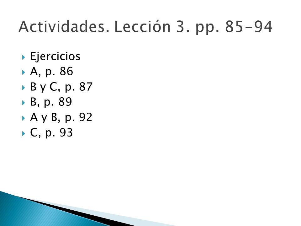 Actividades. Lección 3. pp. 85-94