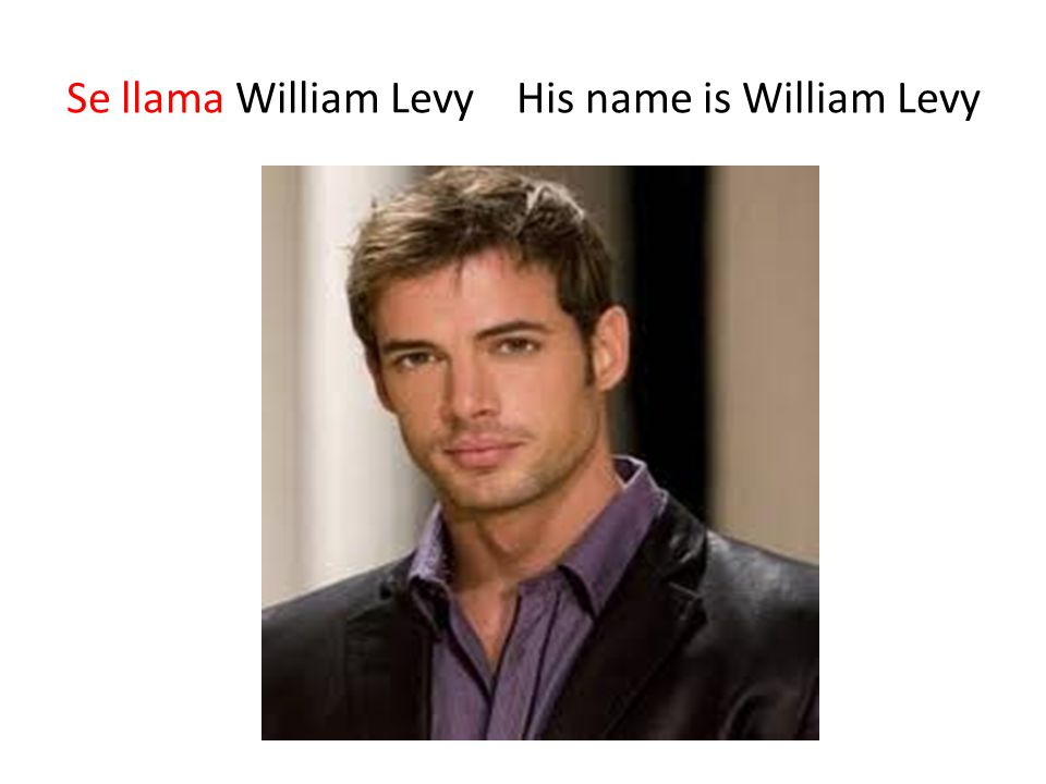 Se llama William Levy His name is William Levy