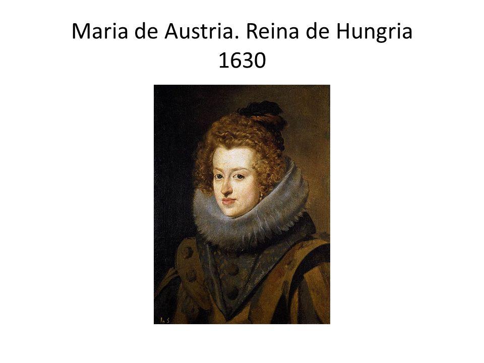 Maria de Austria. Reina de Hungria 1630