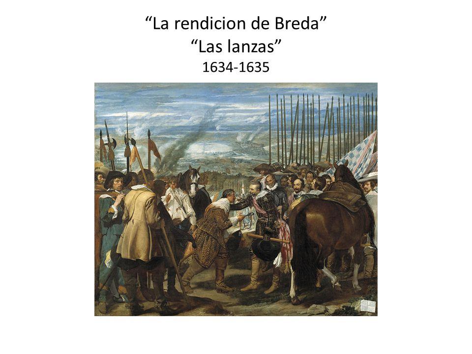 La rendicion de Breda Las lanzas 1634-1635