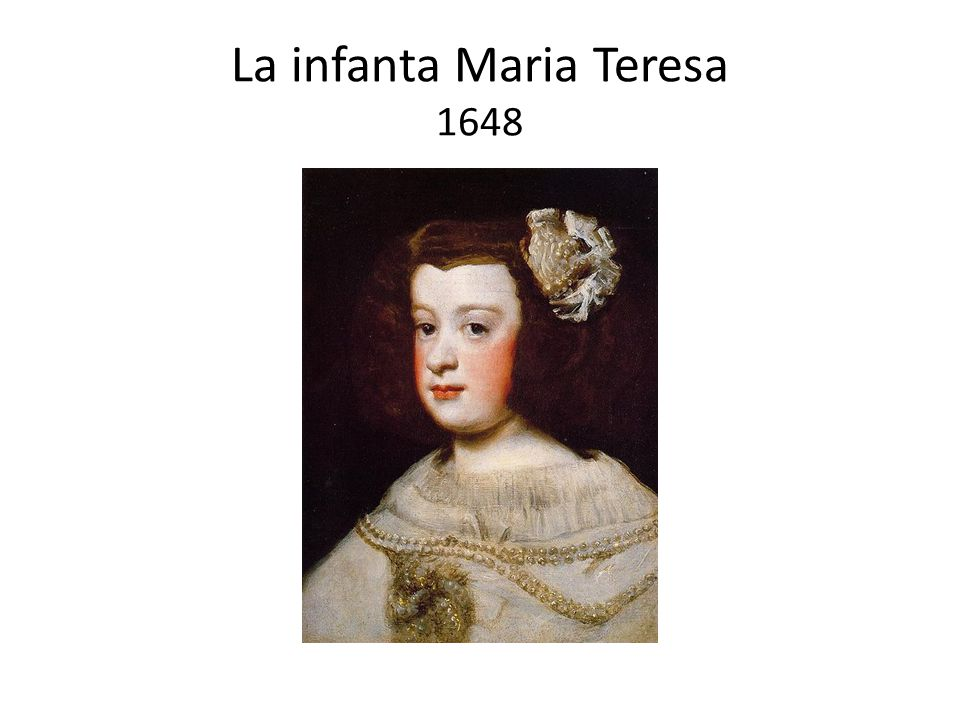 La infanta Maria Teresa 1648