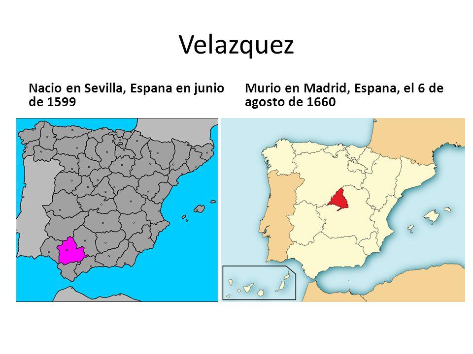 Velazquez Nacio en Sevilla, Espana en junio de 1599