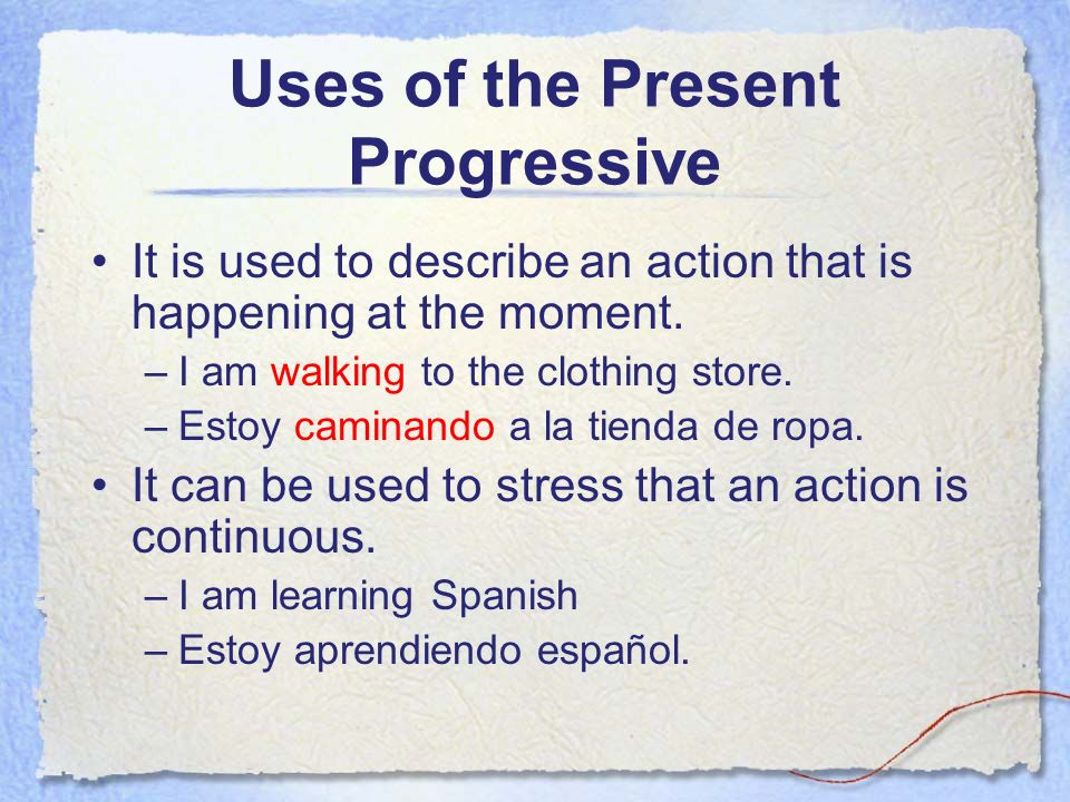 Uses of the Present Progressive