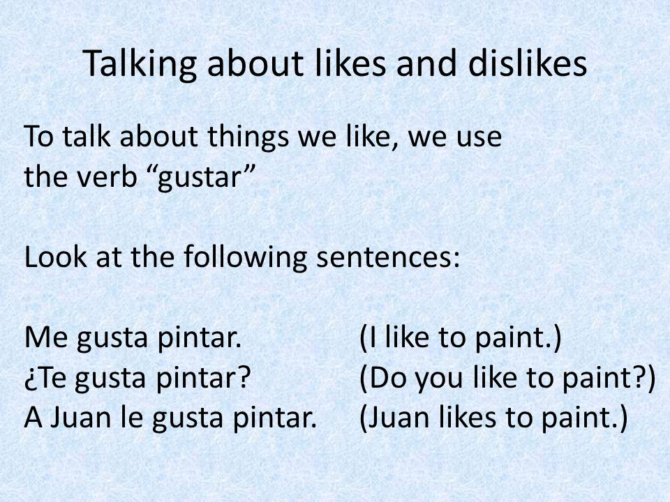 Talking about likes and dislikes