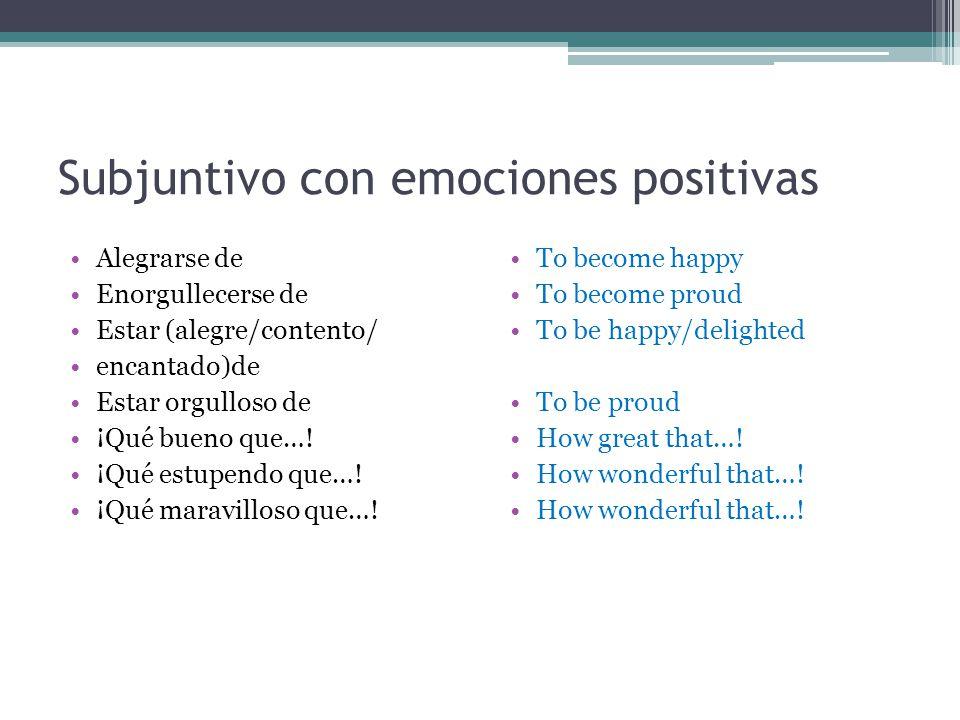 Subjuntivo con emociones positivas