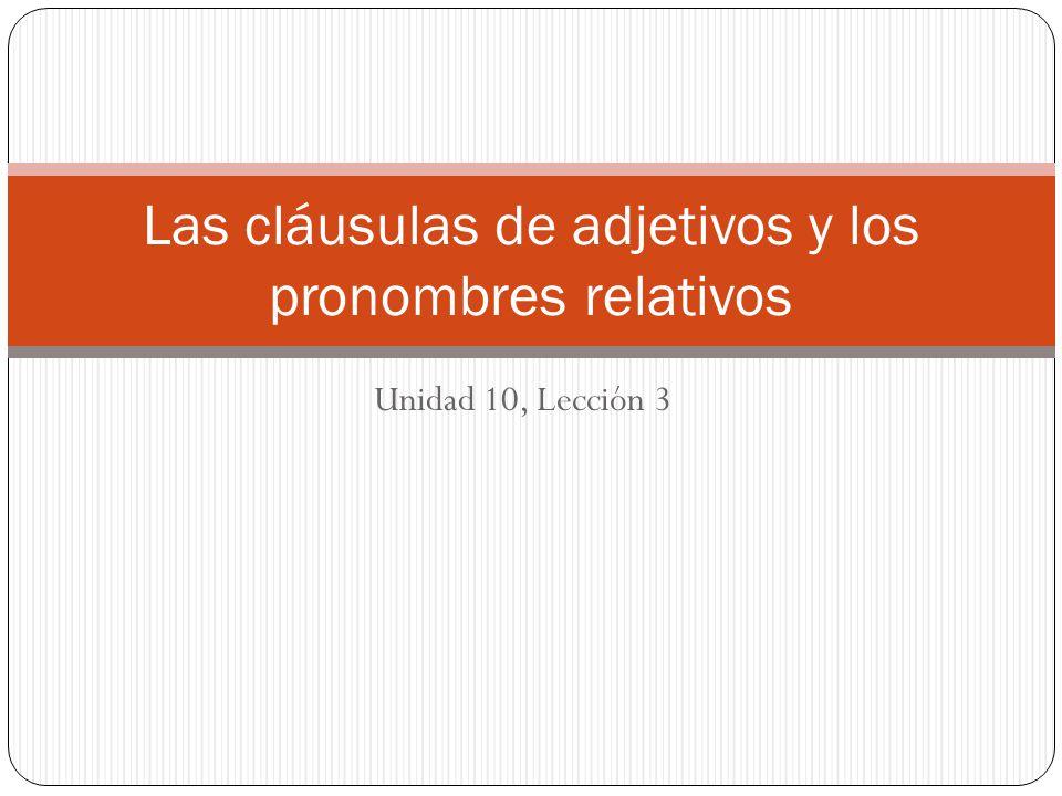 Las cláusulas de adjetivos y los pronombres relativos