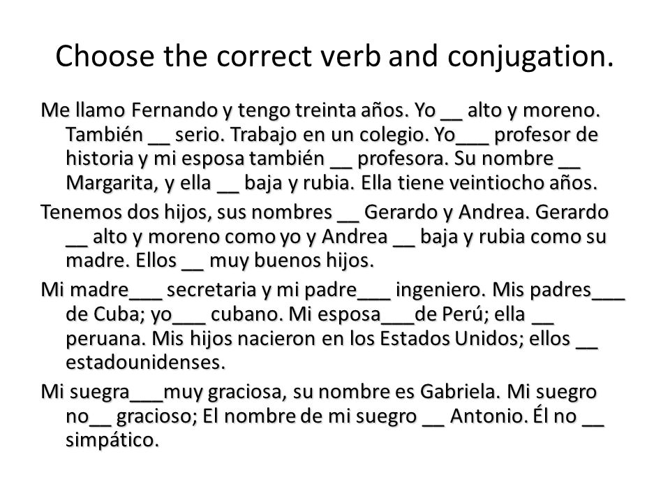 Choose the correct verb and conjugation.