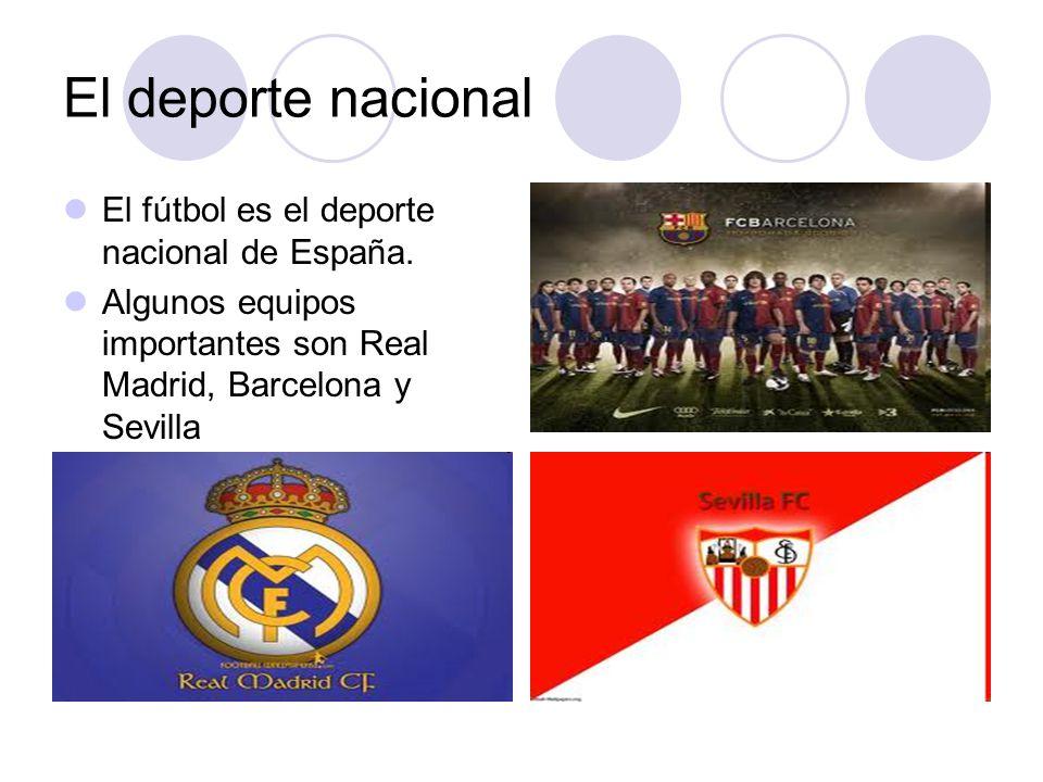 El deporte nacional El fútbol es el deporte nacional de España.