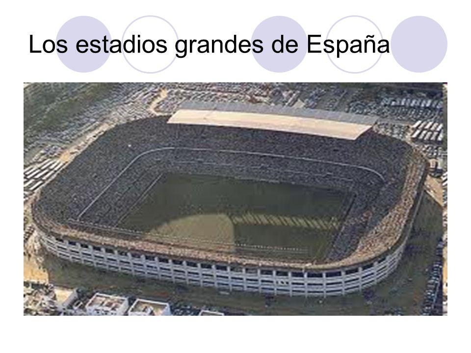 Los estadios grandes de España