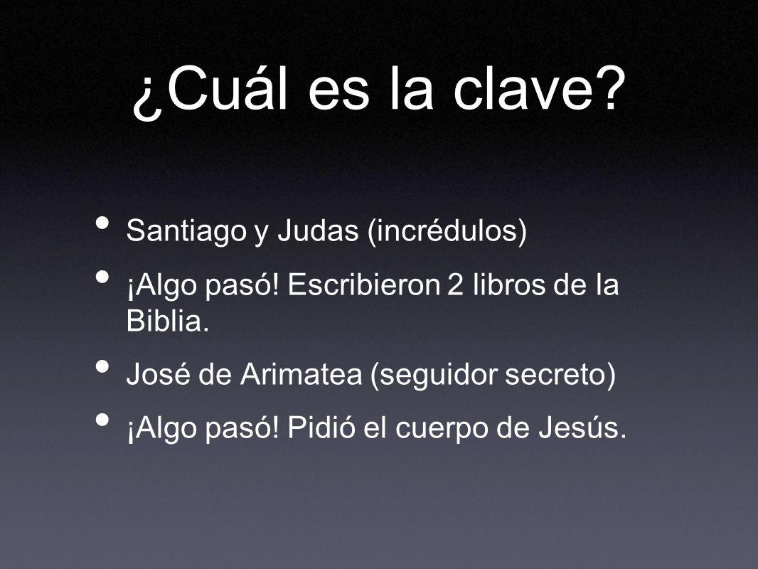 ¿Cuál es la clave Santiago y Judas (incrédulos)