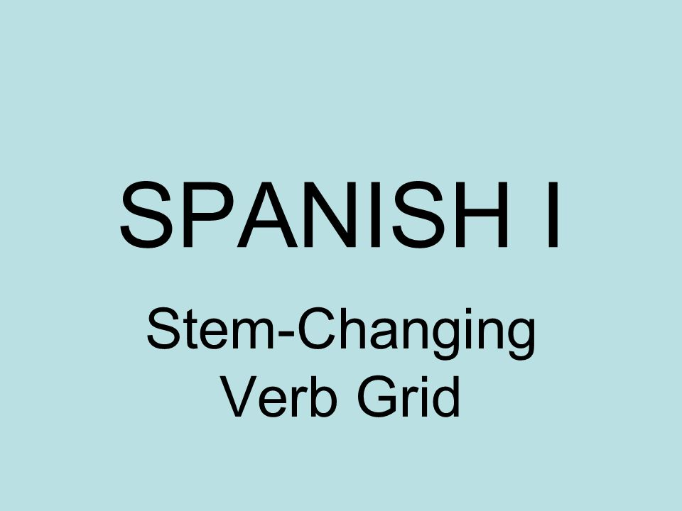Stem-Changing Verb Grid