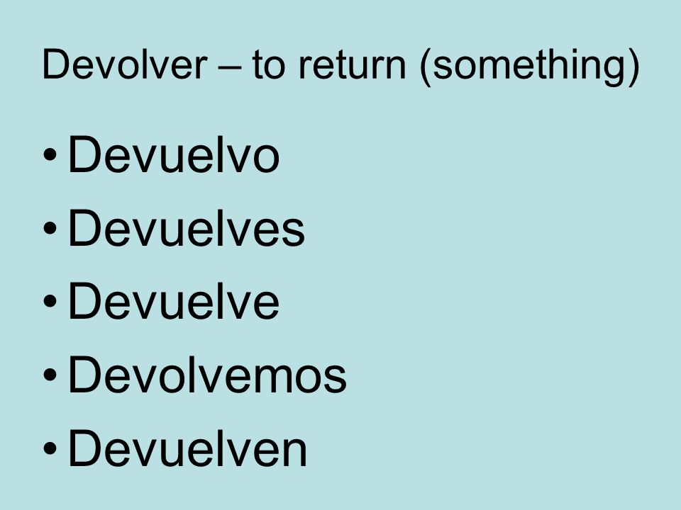 Devolver – to return (something)